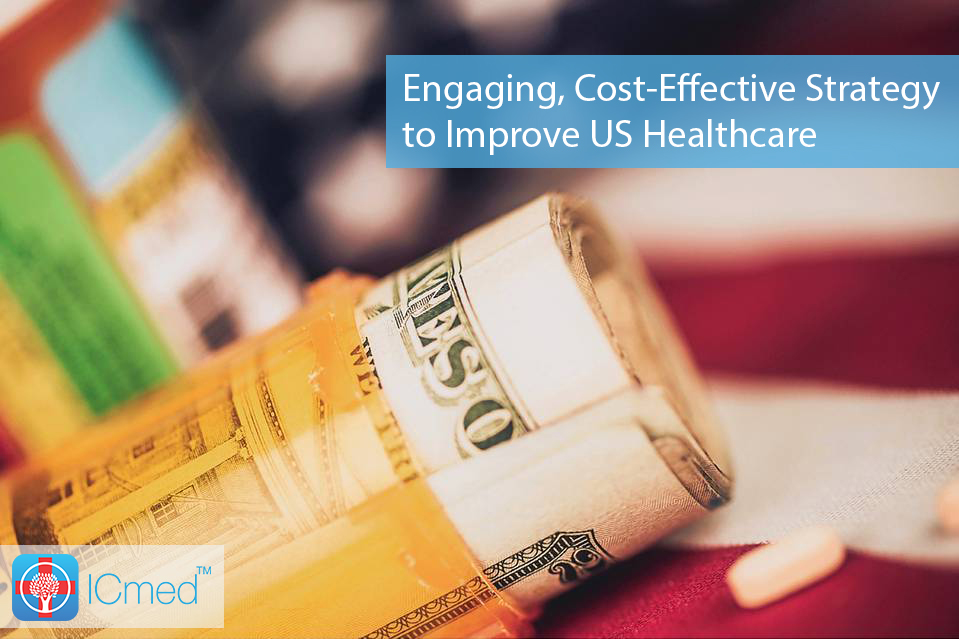 Engaging, Cost-Effective Strategy to Improve US Healthcare